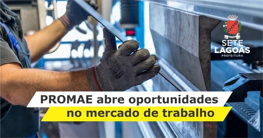 Sete Lagoas lança o PROMAE que visa inserção no mercado de trabalho