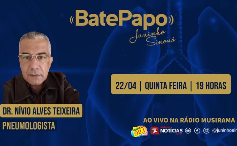 Bate Papo: Dr. Nívio Alves Teixeira - Médico Pneumologista